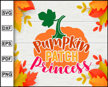 Load image into Gallery viewer, Pumpkin Patch Princess svg, Thanksgiving svg, Turkey day svg, Fall svg file, Autumn svg, svg cut file, Printable Files