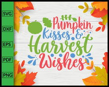 Load image into Gallery viewer, Pumpkin Kisses and Harvest Wishes Svg Thanksgiving Svg Cut File For Cricut Silhouette eps png dxf Printable Files
