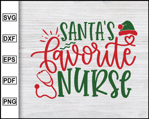 Santa's Favorite Nurse Svg, Christmas Svg, Nurse Svg, Xmas Svg, Christmas Eve Svg, Ugly Christmas Svg, Cut File For Cricut Silhouette Printable Files