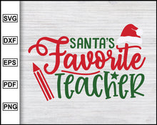 Load image into Gallery viewer, Santa's Favorite Teacher Svg, Christmas Svg, Christmas 2020 Svg, Ugly Christmas Svg, Teacher Svg, Teacher 2020 Svg Silhouette Printable Files