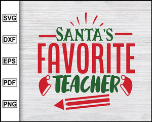 Santa's Favorite Teacher Svg, Christmas Svg, Christmas 2020 Svg, Ugly Christmas Svg, Teacher Svg, Teacher 2020 Svg Silhouette Printable Files
