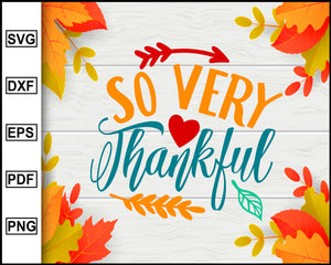 So Very Thankful svg, Thanksgiving svg, Turkey day svg, Fall svg file, Autumn svg, svg cut file, Printable Files