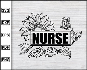 Sunflower Nurse svg, Nurse, Nurses, Sunflower, Nurse quotes, Nursing school, Nurse T-shirts eps png dxf