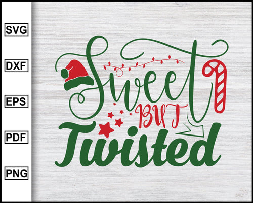 Sweet But Twisted Svg, Christmas Svg, Christmas 2020 Svg, Xmas Svg, Funny Christmas Quotes Svg, Ugly Christmas Svg eps png dxf
