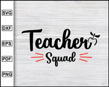 Load image into Gallery viewer, Teacher Squad svg, Back to school, Kindergarten svg, school svg, teacher svg Instant Download Svg Cricut Cut Files Silhouette