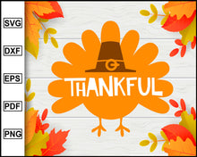 Load image into Gallery viewer, Thankful svg, Thanksgiving svg, Turkey day svg, Fall svg file, Autumn svg, svg cut file, Printable Files