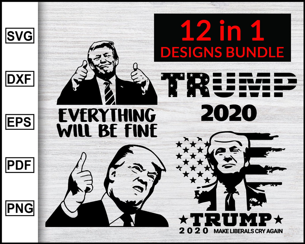Trump Svg Bundle, Trump svg, Trump 2020 svg, Trump Supporter, American Flag svg, Election 2020, svg dxf png eps pdf File For Cameo