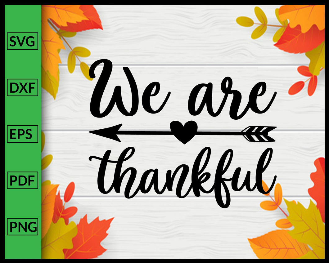 We Are Thankful Svg Thanksgiving Svg Cut File For Cricut Silhouette eps png dxf Printable Files