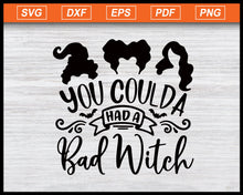 Load image into Gallery viewer, You coulda had a Bad Witch Svg Halloween Costume Svg Halloween Party Svg Cameo Cricut Halloween Shirt svg eps png dxf Printable Files