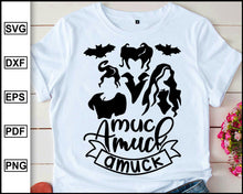 Load image into Gallery viewer, Amuck Amuck Amuck, Halloween svg, Sanderson Sister, Disney T shirt, Disney Halloween, Halloween Day, cut file for cricut eps png dxf silhouette cameo