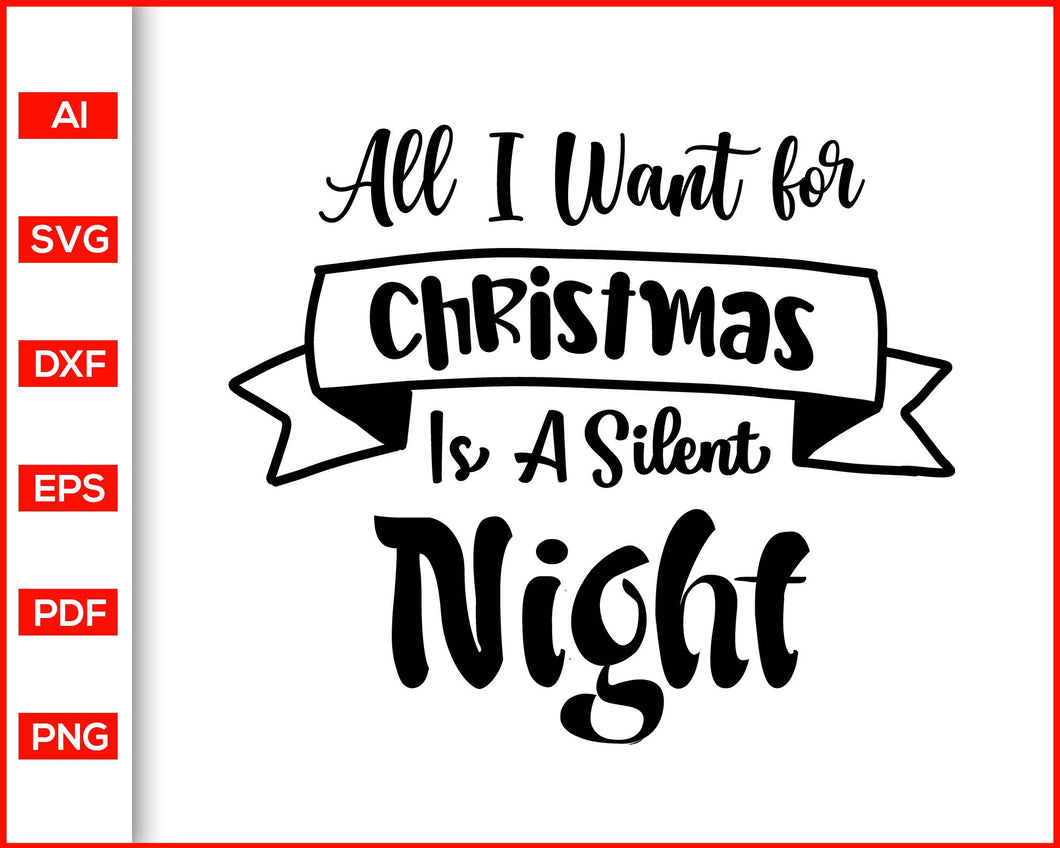All I Want For Christmas Is A Silent Night Svg, Christmas Svg files, Svg Christmas Designs, Funny Christmas Sayings for Shirts, Svg files for cricut