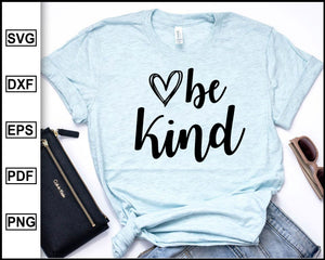 Be kind Svg, Faith Svg Believe Svg Christmas Svg Easter Svg Mom Svg Sassy Svg Mom Quote Svg cut file for cricut eps png dxf silhouette cameo