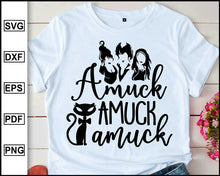Load image into Gallery viewer, Amuck Amuck Amuck, Halloween svg, Sanderson Sister, Disney Character, Disney Halloween, Halloween Day, Scary Halloween, cut file for cricut eps png dxf silhouette cameo