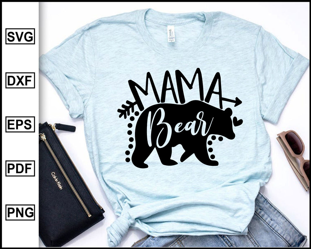 Mama Bear Svg, Mom svg, Bear Svg, Funny Quotes, Mom Quotes, Mother t-shirt, Mama Bear cut file for cricut eps png dxf silhouette cameo