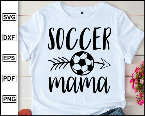 Soccer Svg, Soccer Mom Svg, Soccer Shirt Svg, Soccer Cut File, Soccer Team Svg, Silhouette And Cricut Files, Soccer Download