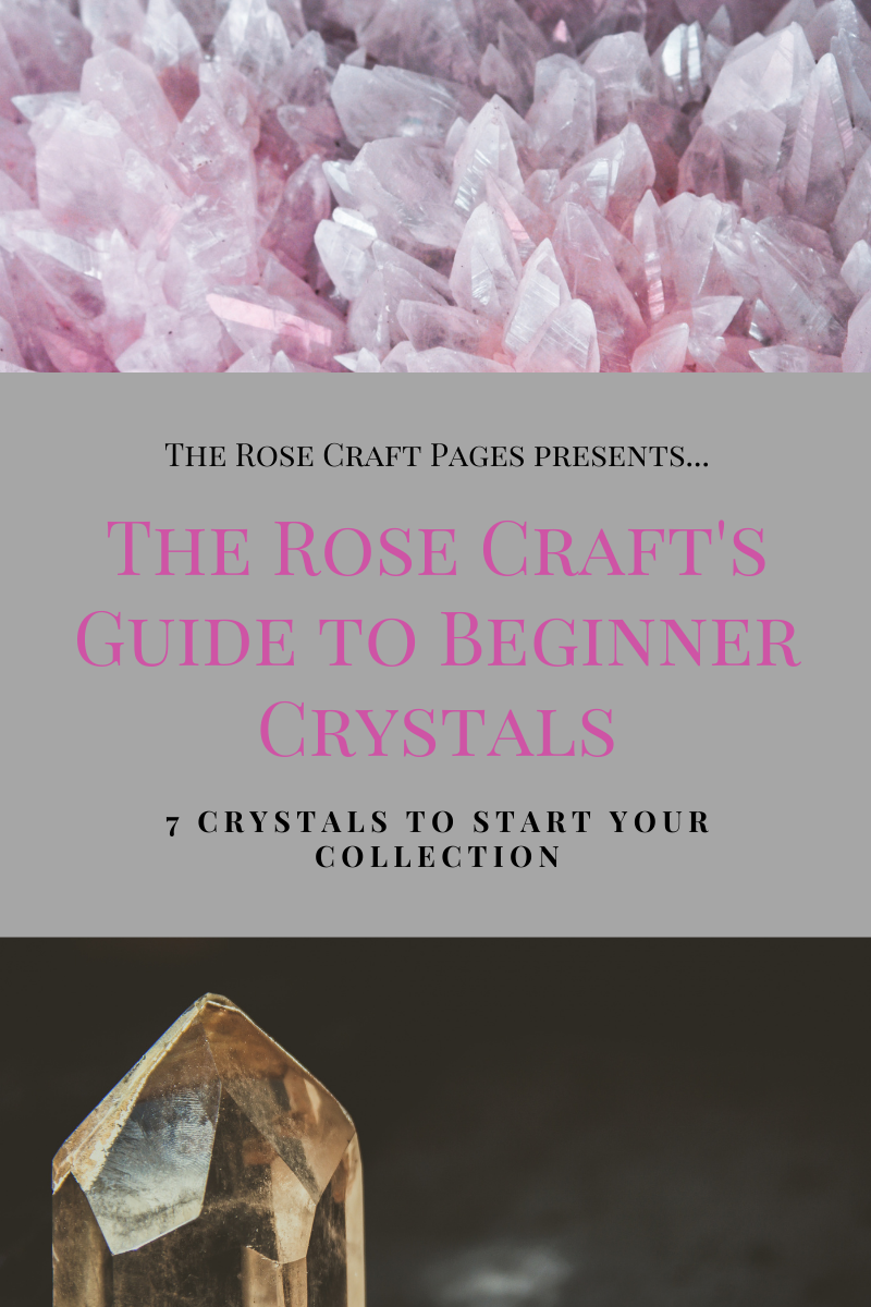 """Title card with crystals and title: """"The Rose Craft Pages presents...The Rose Craft's Guide to Beginner Crystals...7 Crystals to Start your Collection"""