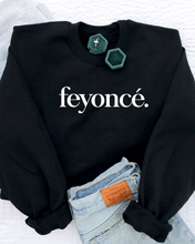 Load image into Gallery viewer, FEYONCÉ SWEATSHIRT