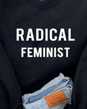 Load image into Gallery viewer, RADICAL FEMINIST - MADE TO ORDER SWEATSHIRT