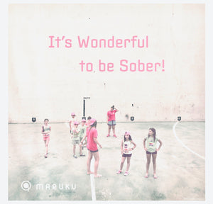 "MARUKUオリジナルTシャツ <br>""It's Wonderful to be Sober!"""