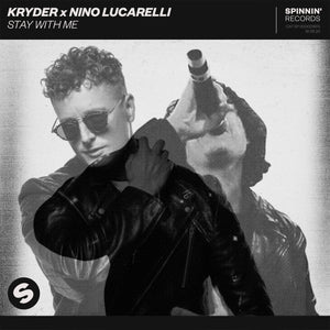 Kryder x Nino Lucarelli - Stay With  [SPINNIN]