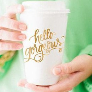 Hello Gorgeous To-Go Cups