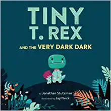 Tiny T Rex and the Very Very Dark