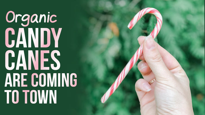 Organic candy canes are coming to town