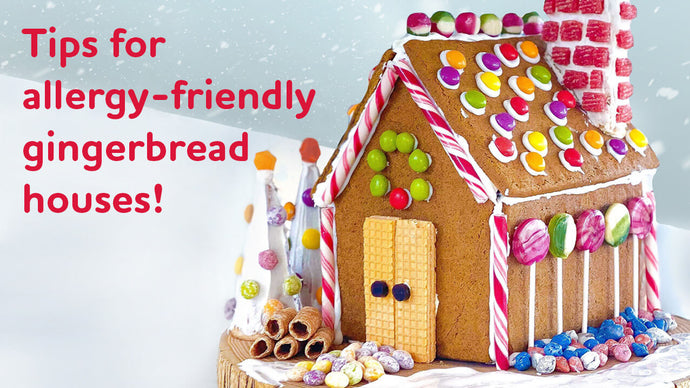 Tips for allergy-friendly gingerbread houses!