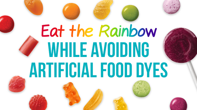 Eat the Rainbow While Avoiding Artificial Food Dyes