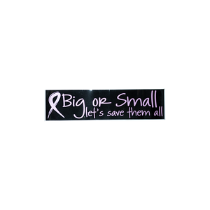 Big Or Small Bumper Sticker