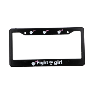 """Fight Like A Girl"" License Plate Frame"