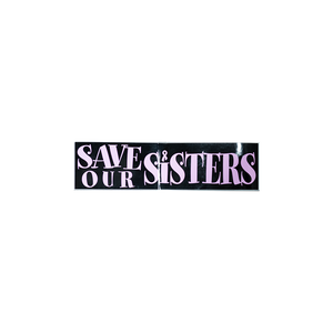 Save Our Sisters Bumper Sticker