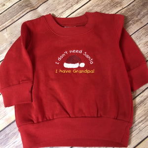 I don't need Santa infant sweatshirt