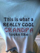 Load image into Gallery viewer, Grandpa size Large This is what a cool Grandpa