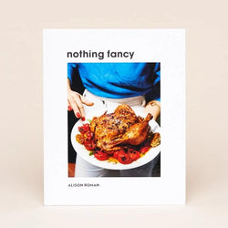 NOTHING FANCY: UNFUSSY FOOD FOR HAVING PEOPLE OVER - Stock & Pantry