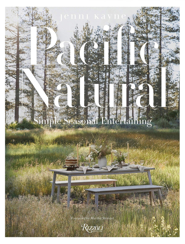 PACIFIC NATURAL: SIMPLE SEASONAL ENTERTAINING - Stock & Pantry