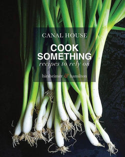 CANAL HOUSE: COOK SOMETHING - RECIPES TO RELY ON - Stock & Pantry