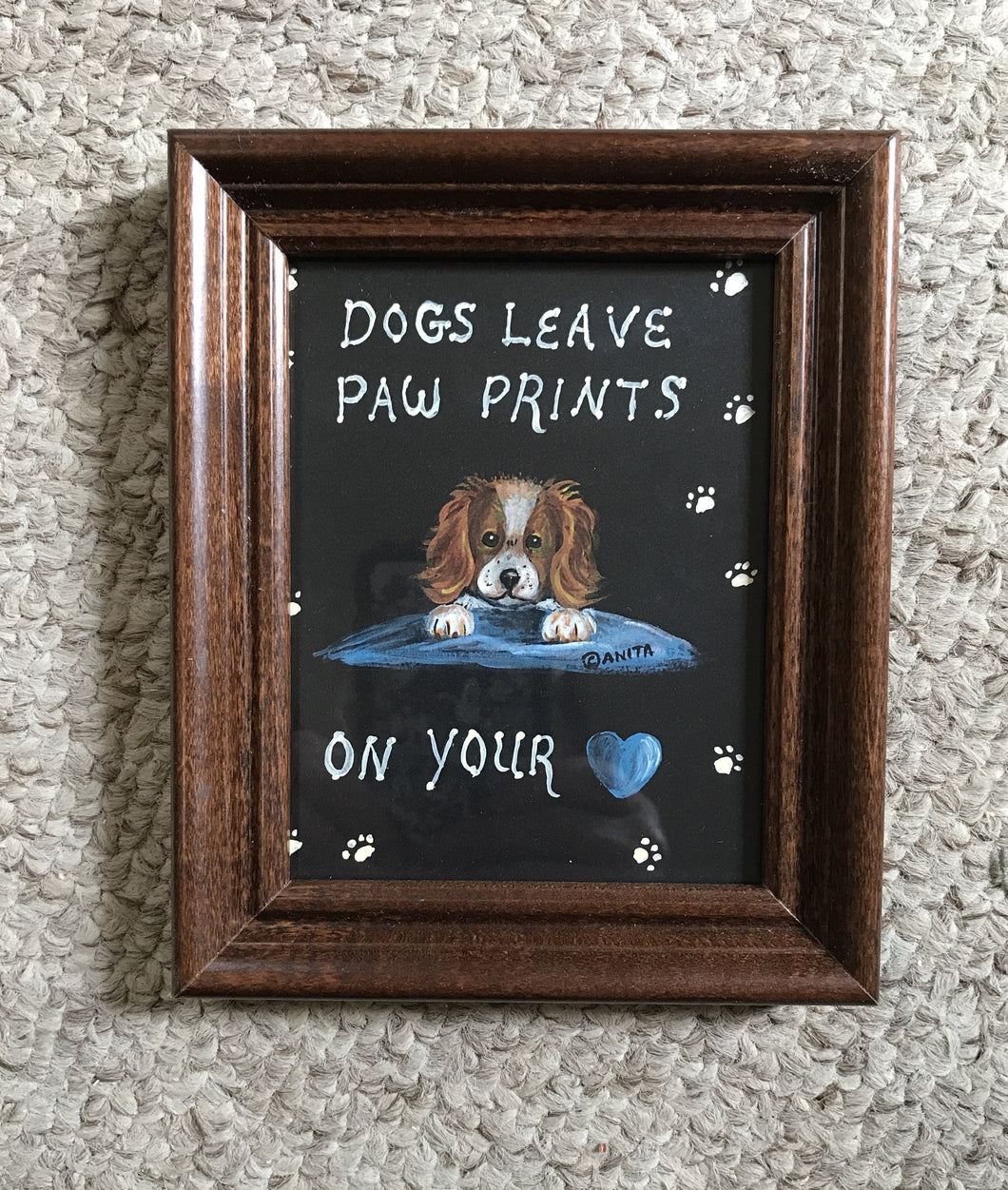 """Dogs leave paw prints on your heart"". 4x5"""