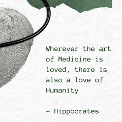 Wherever the art of medicine is loved, there's also a love of humanity