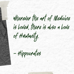 Hippocrates Quote where ever the art of medicine is loved