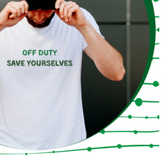 Off Duty Save Yourselves t-shirt for HCP's