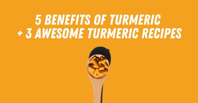 5 Benefits of Turmeric + 3 Awesome Turmeric Recipes