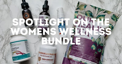 Spotlight On The Women's Wellness Bundle