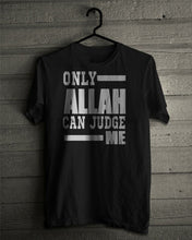 Load image into Gallery viewer, ONLY ALLAH (GOD) CAN JUDGE ME T-SHIRT Adult & Teen Sizes MUSLIM ISLAM MUHAMMED