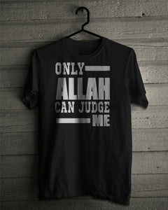 ONLY ALLAH (GOD) CAN JUDGE ME T-SHIRT Adult & Teen Sizes MUSLIM ISLAM MUHAMMED