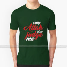 Load image into Gallery viewer, Only Allah Can Judge Me Cotton T-Shirt