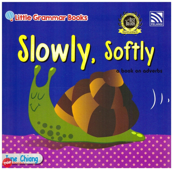 Little Grammar Books - Slowly, Softly (a book on adverbs)