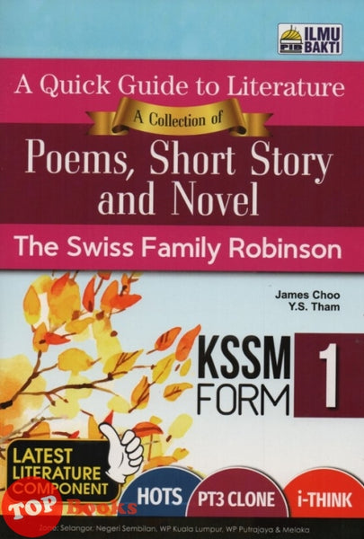 [Ilmu Bakti] A Quick Guide to Literature a Collection of Poems, Short Story and Novel The Swiss Family Robinson KSSM Form 1
