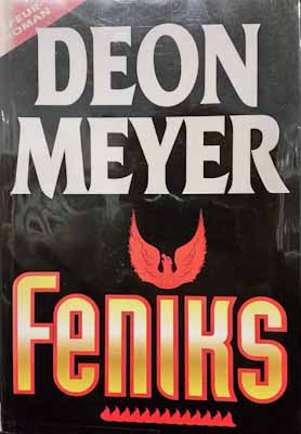 Feniks (first edition) - Deon Meyer