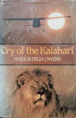 Cry of the Kalahari (signed first edition) - Mark & Delia Owens